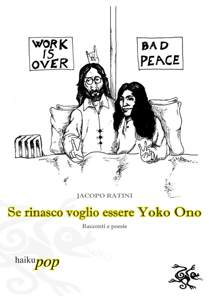 Se rinasco voglio essere Yoko Ono